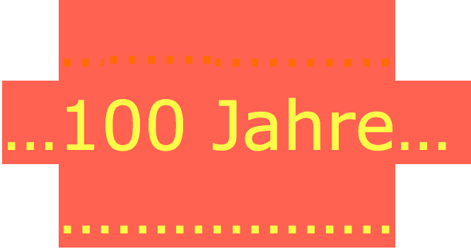 100 Jahre – was für ein Leben !!!