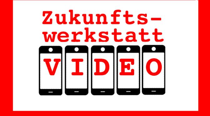 Zukunftswerkstatt Video